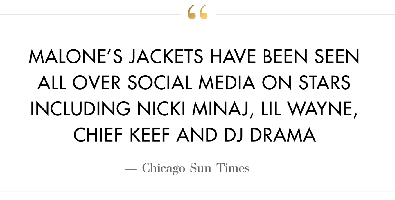 """Malone's jackets have been seen  all over social media on stars  including Nicki Minaj, Lil Wayne, Chief Keef and DJ Drama"""